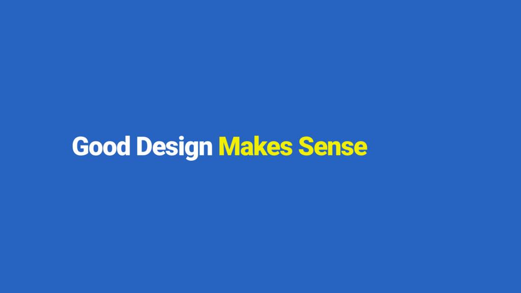 Good Design Makes Sense