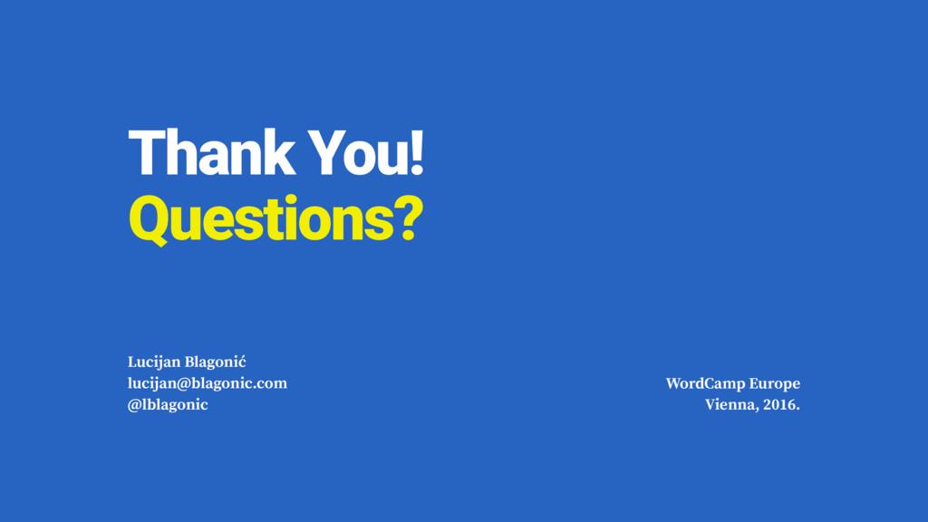 Thank You!  Questions? Lucijan Blagonić lucija...