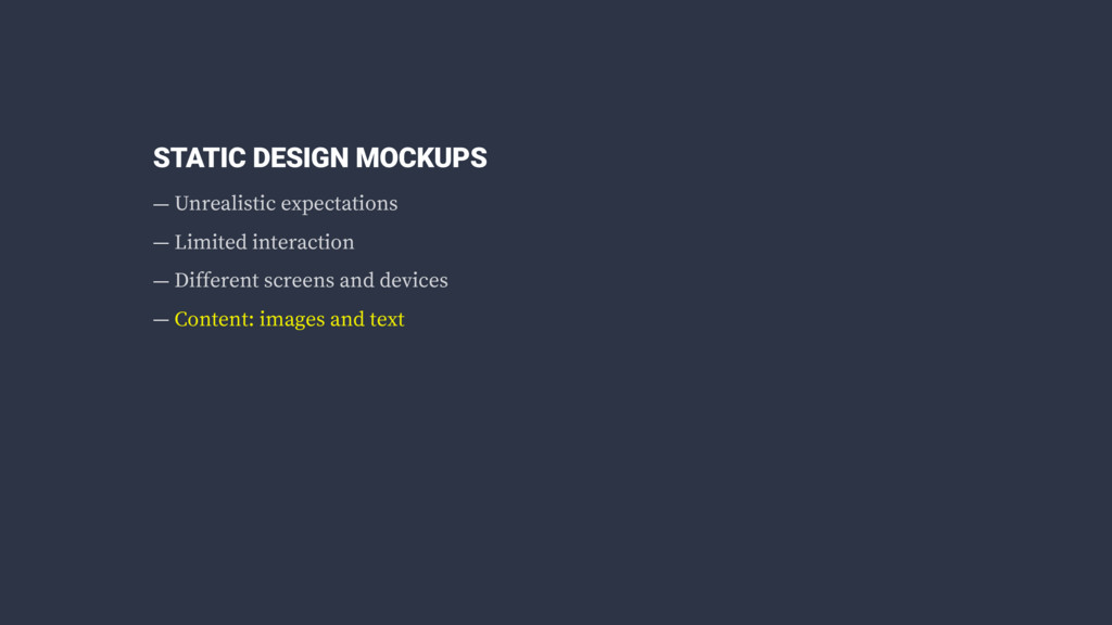 STATIC DESIGN MOCKUPS — Unrealistic expectation...