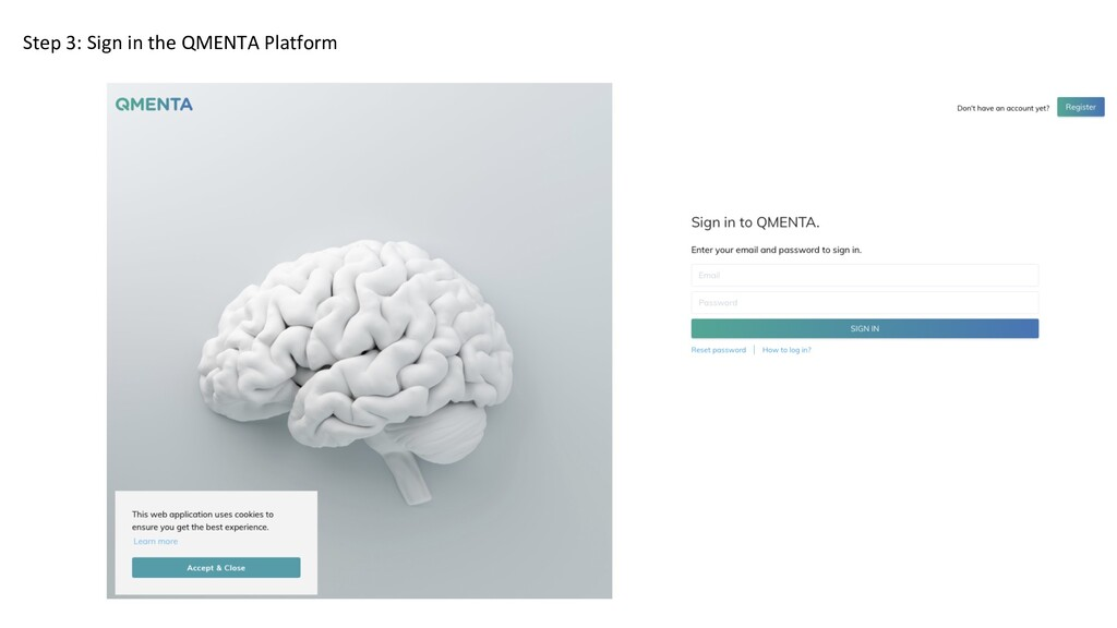 Step 3: Sign in the QMENTA Platform