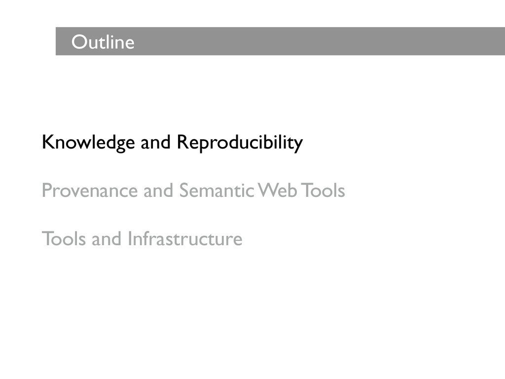 Knowledge and Reproducibility  ! Provenance a...
