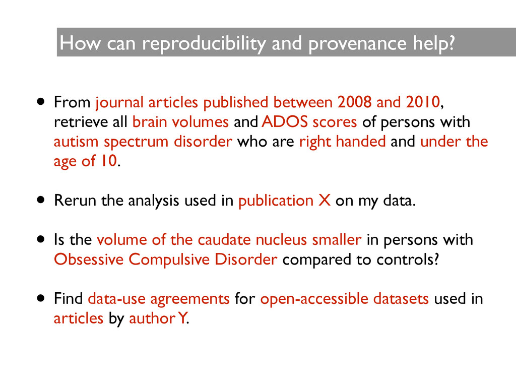 How can reproducibility and provenance help? • ...