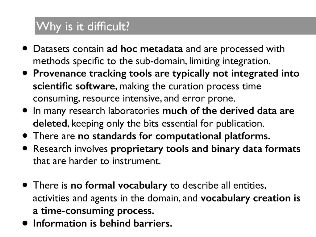 Why is it difficult? • Datasets contain ad hoc m...
