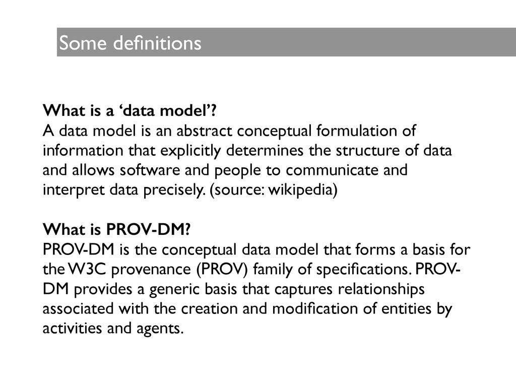 Some definitions What is a 'data model'? A data ...