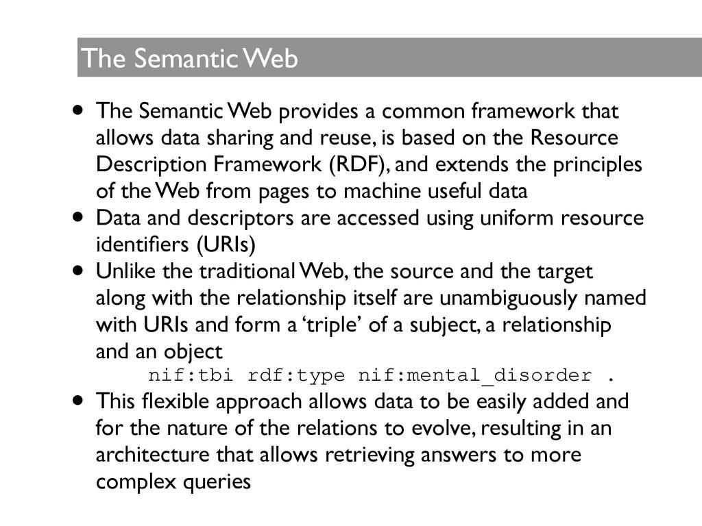The Semantic Web • The Semantic Web provides a ...