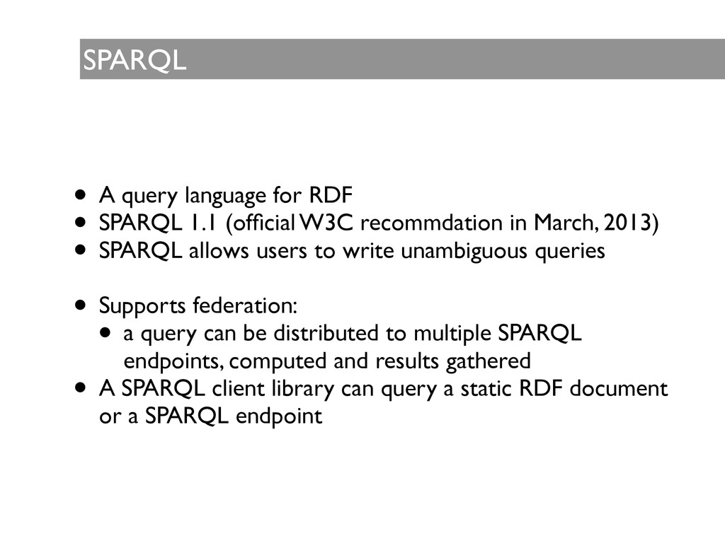 SPARQL • A query language for RDF  • SPARQL 1...