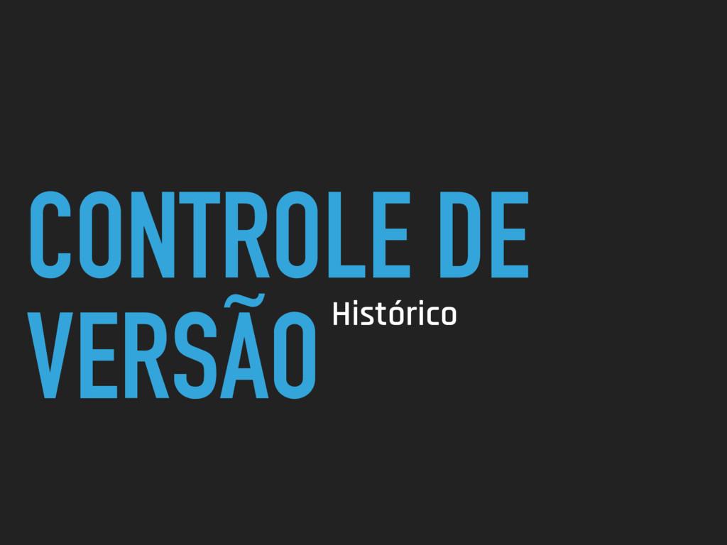 CONTROLE DE VERSÃOHistórico