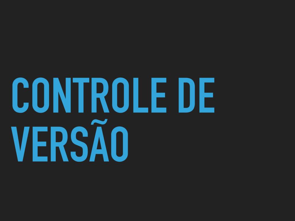 CONTROLE DE VERSÃO