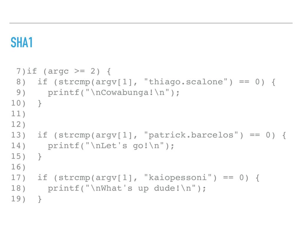 SHA1 7)if (argc >= 2) { 8) if (strcmp(argv[1], ...