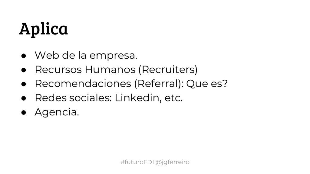 #futuroFDI @jgferreiro Aplica ● Web de la empre...