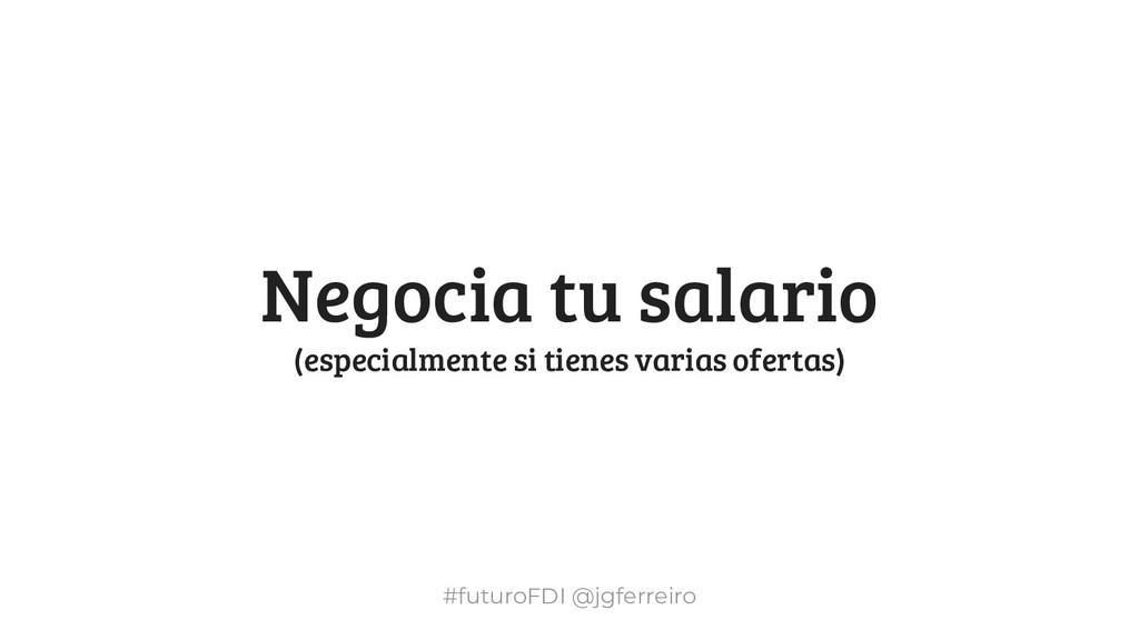 #futuroFDI @jgferreiro Negocia tu salario (espe...
