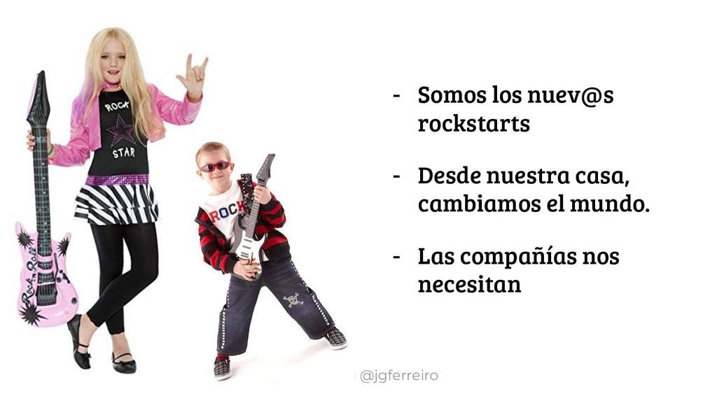 #futuroFDI @jgferreiro - Somos los nuev@s rocks...