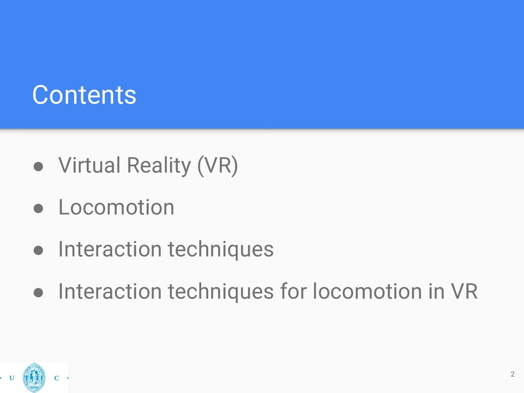 Contents ● Virtual Reality (VR) ● Locomotion ● ...