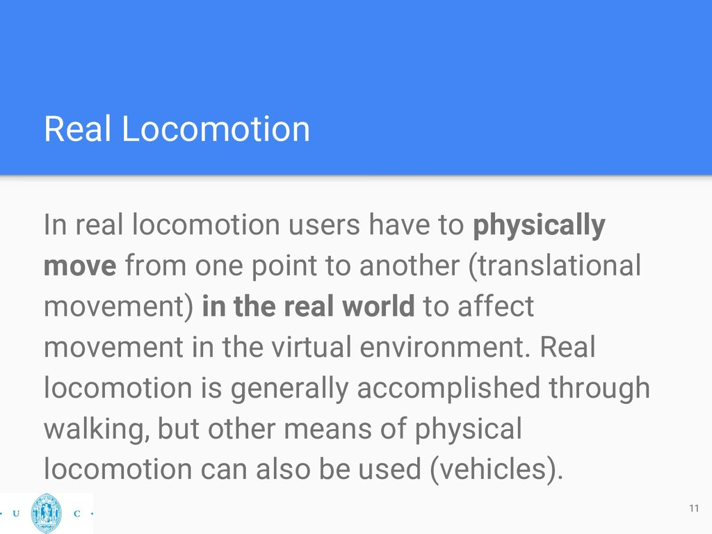 Real Locomotion In real locomotion users have t...