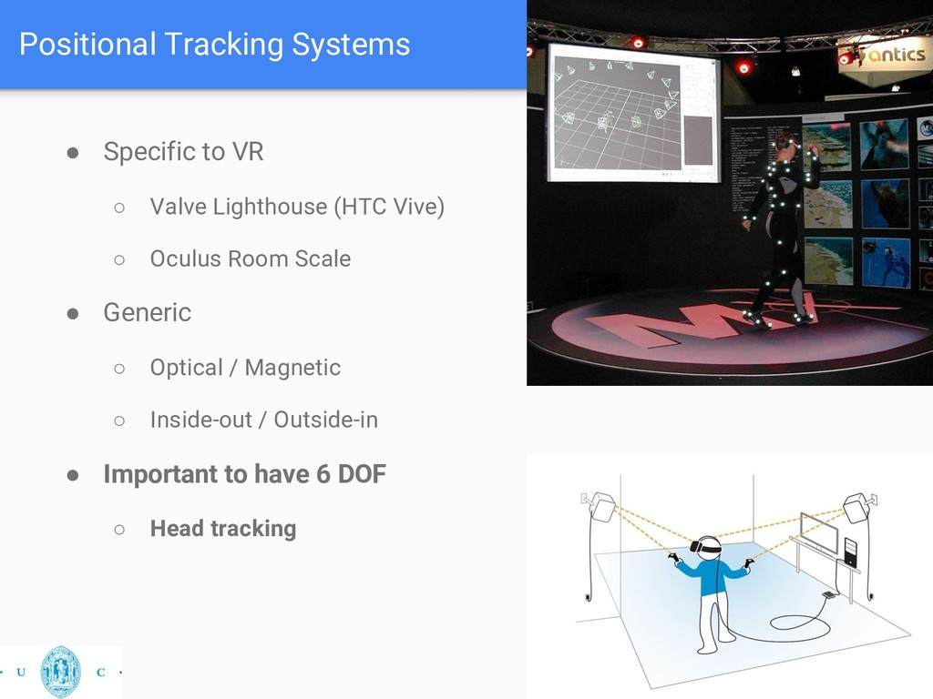 Positional Tracking Systems 13 ● Specific to VR...