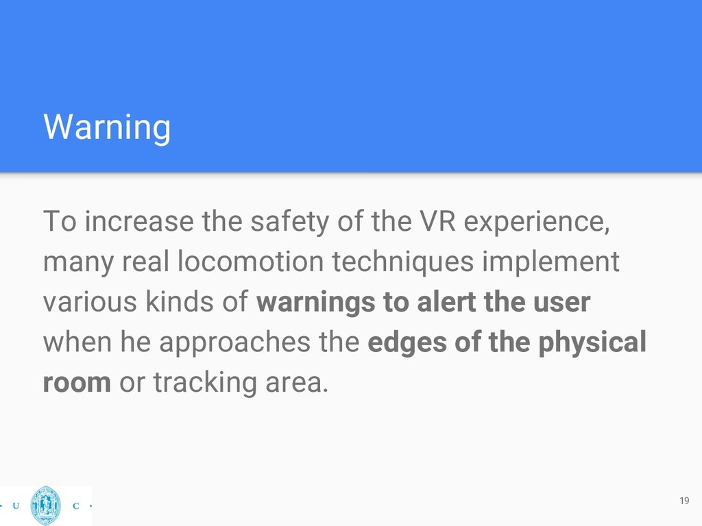 Warning To increase the safety of the VR experi...