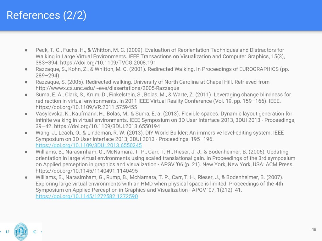 References (2/2) 48 ● Peck, T. C., Fuchs, H., &...