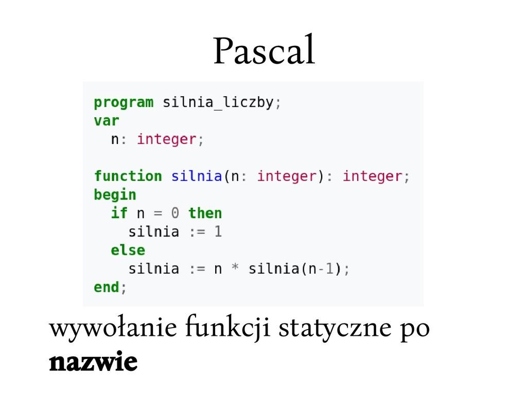 Pascal wywołanie fnkcji statccne po nazwie
