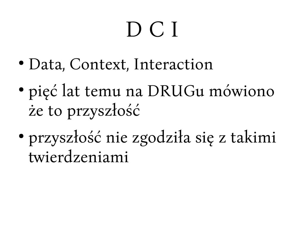 D C I ● Data, Context, Interaction ● pięć lat t...