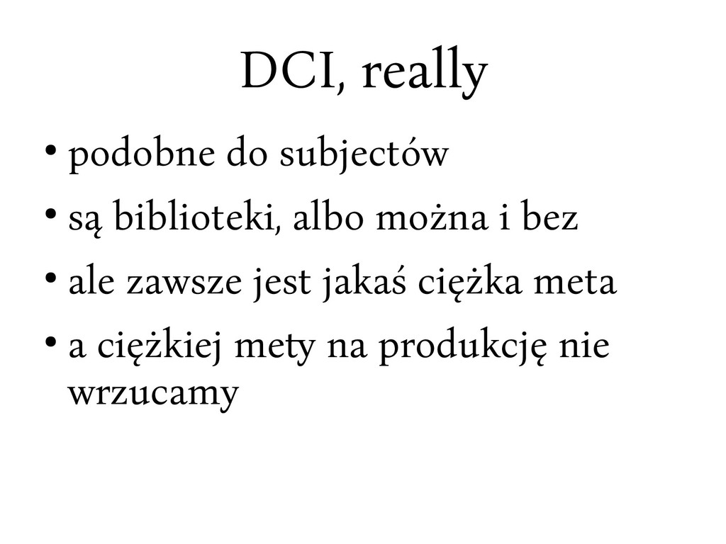 DCI, really ● podobne do subjectów ● są bibliot...