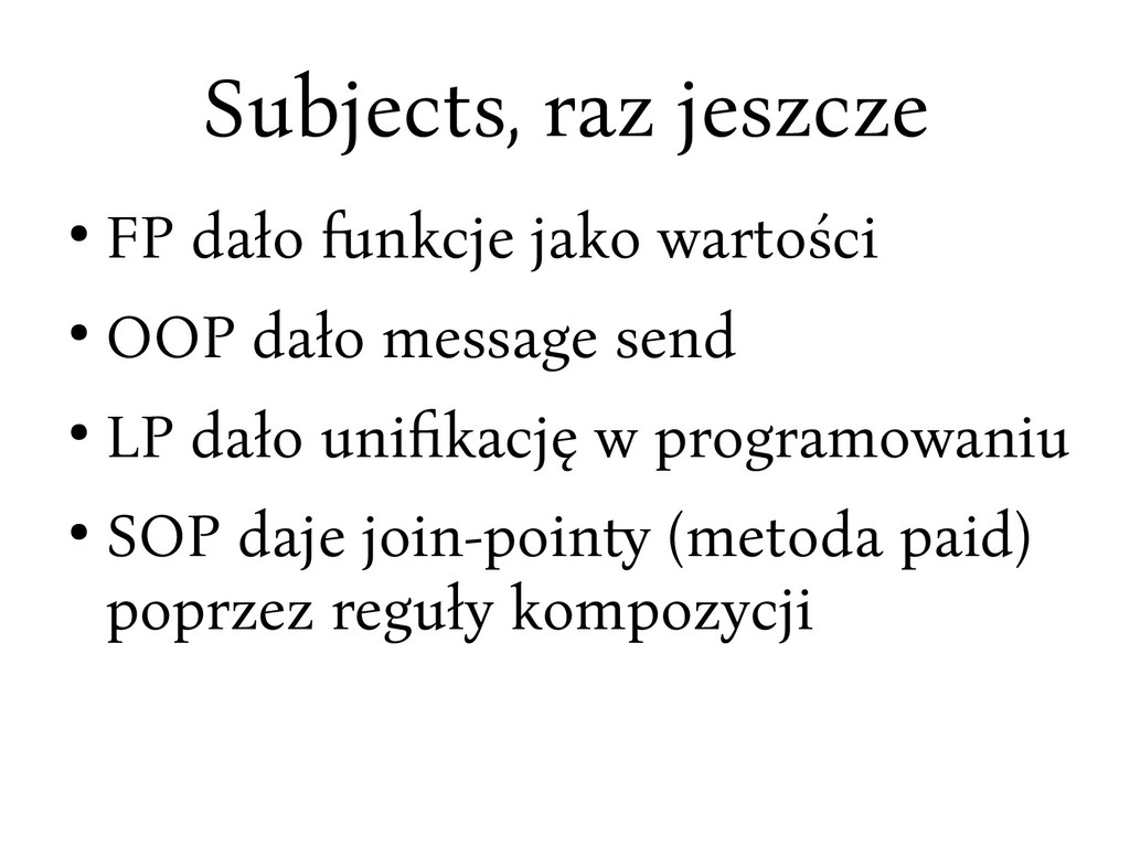 Subjects, rac jesccce ● FP dało fnkcje jako war...