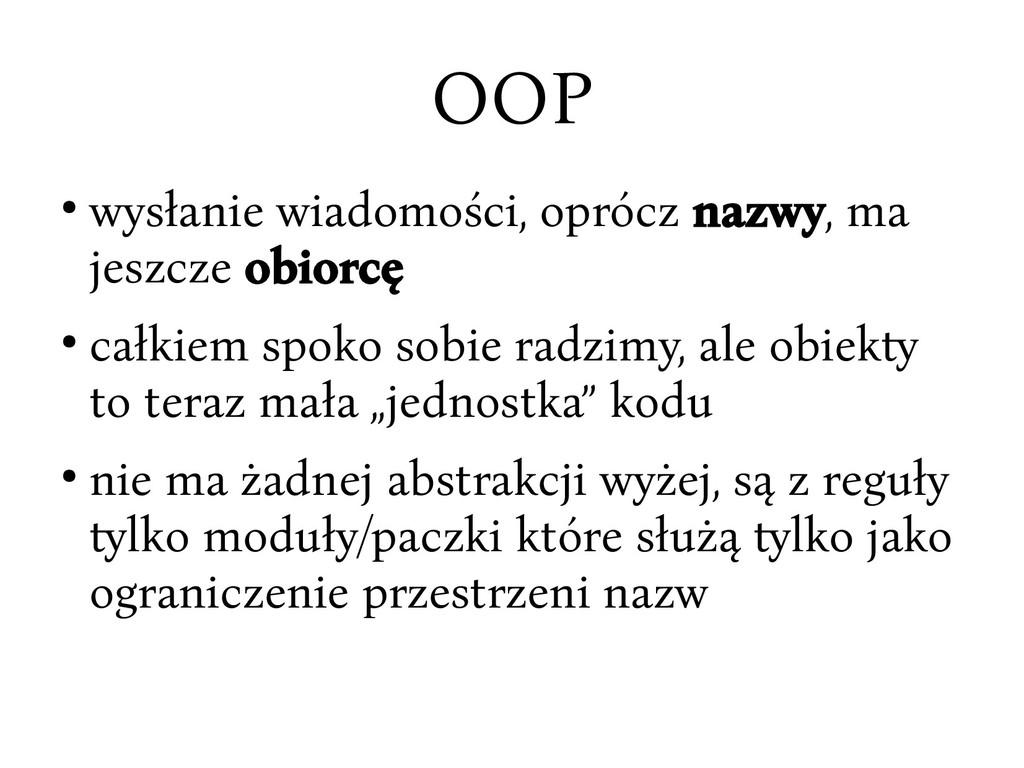 OOP ● wysłanie wiadomości, oprócc nazwy, ma jes...
