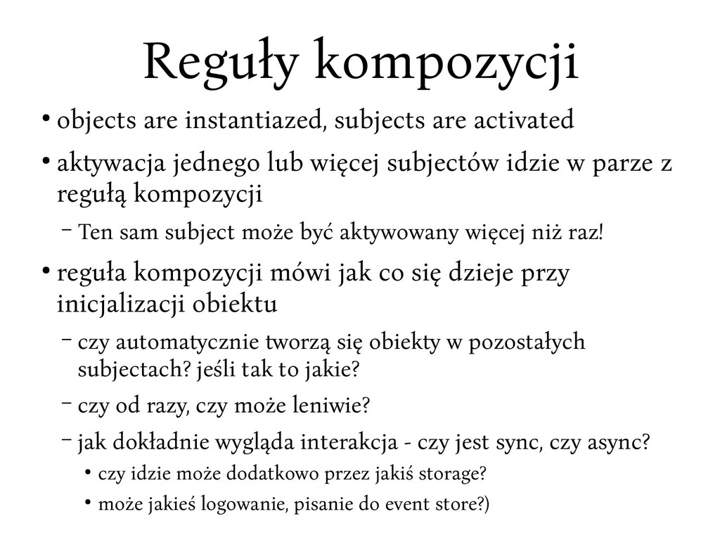 Reguły kompocycji ● objects are instantiaced, s...