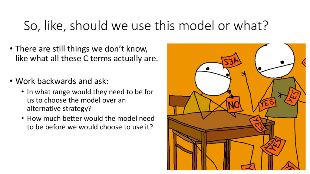 So, like, should we use this model or what? • T...