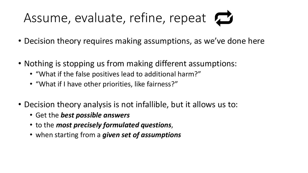 Assume, evaluate, refine, repeat • Decision the...