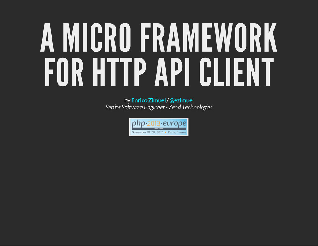 A MICRO FRAMEWORK FOR HTTP API CLIENT by / Seni...