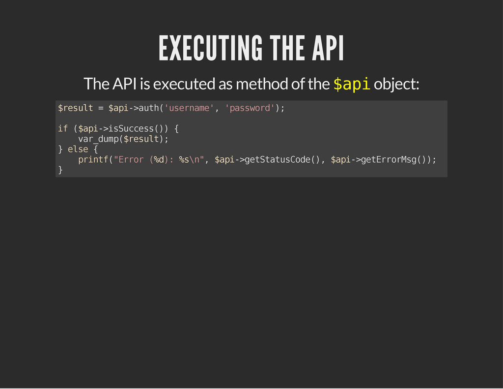 EXECUTING THE API The API is executed as method...