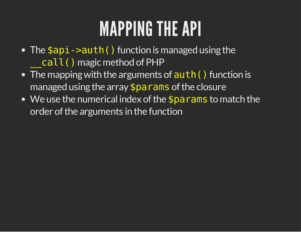MAPPING THE API The $ a p i - > a u t h ( ) fun...
