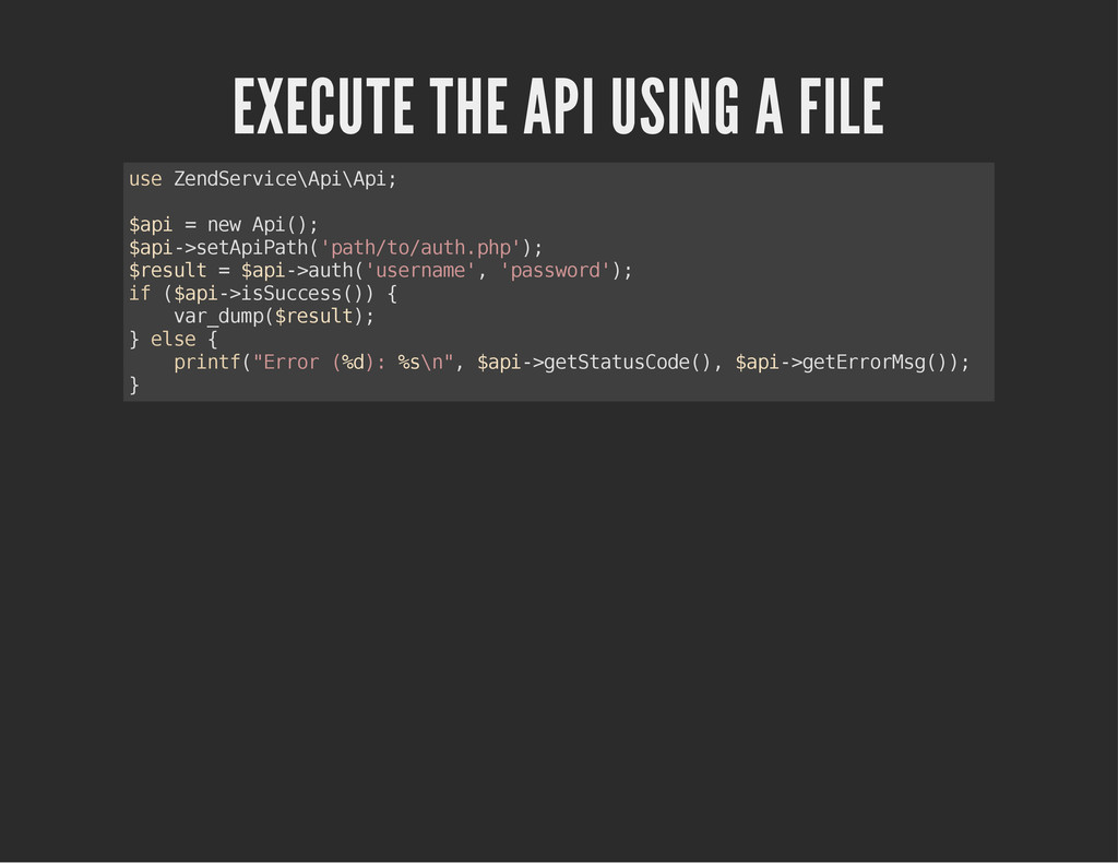EXECUTE THE API USING A FILE u s e Z e n d S e ...