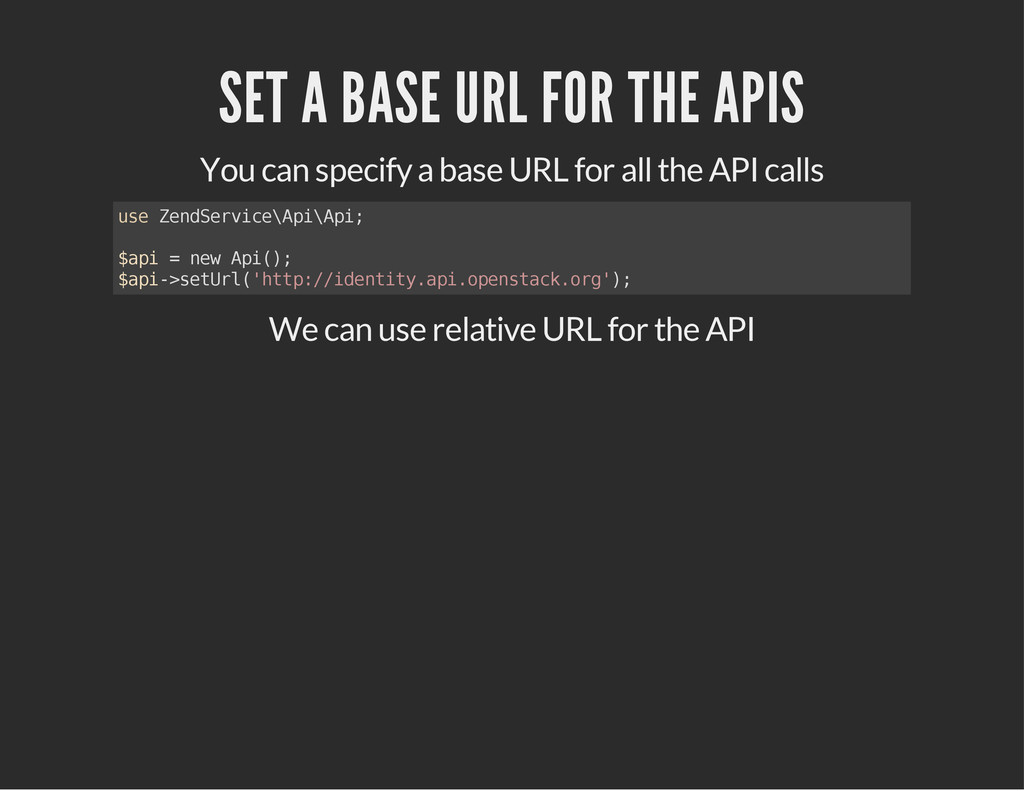 SET A BASE URL FOR THE APIS You can specify a b...