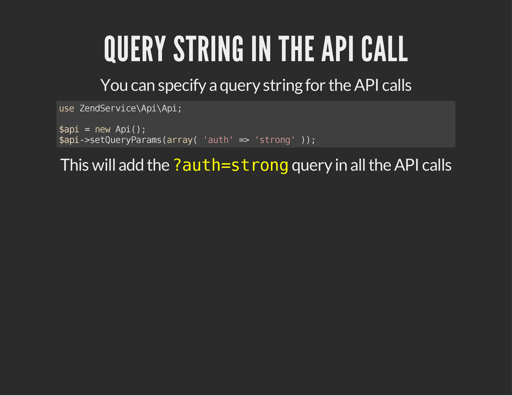 QUERY STRING IN THE API CALL You can specify a ...