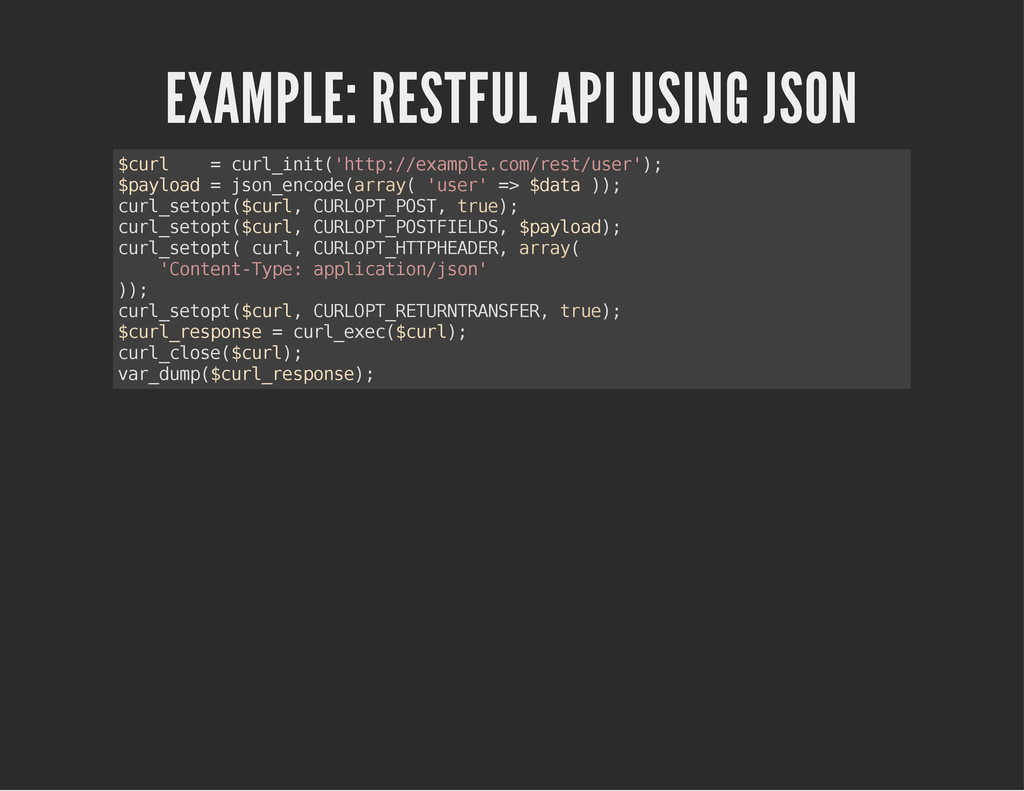EXAMPLE: RESTFUL API USING JSON $ c u r l = c u...