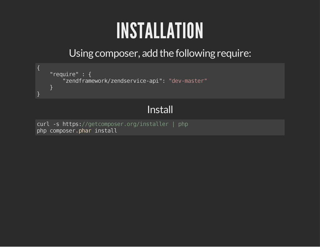 INSTALLATION Using composer, add the following ...