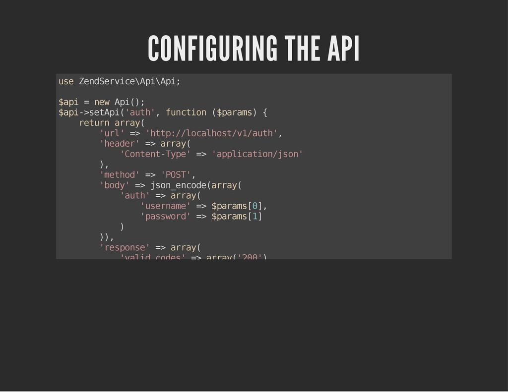 CONFIGURING THE API u s e Z e n d S e r v i c e...