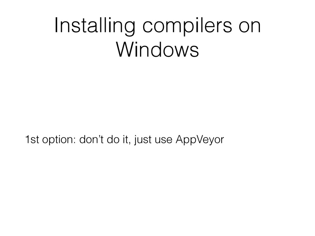 Installing compilers on Windows 1st option: don...