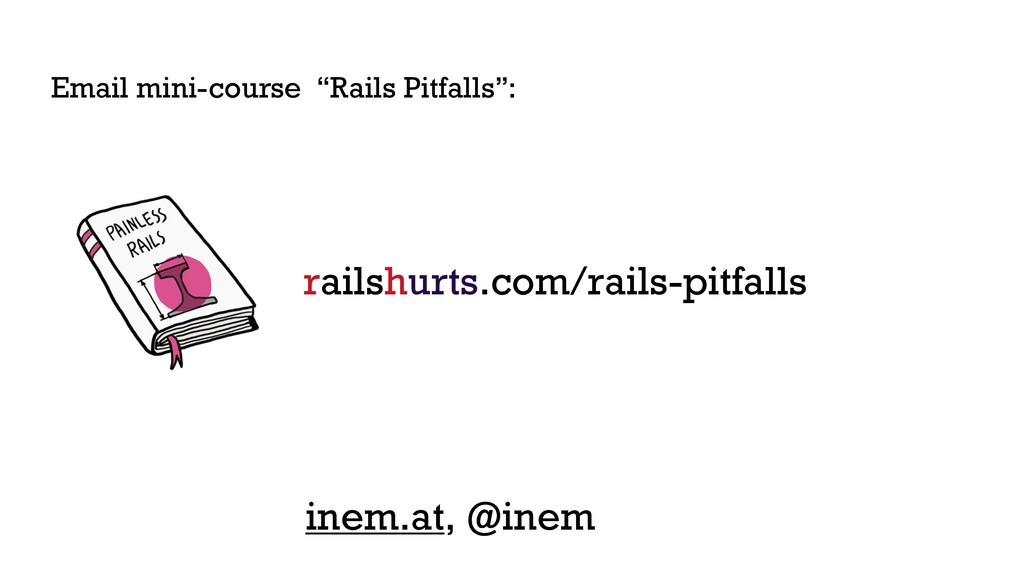 "Email mini-course ""Rails Pitfalls"": railshurts...."