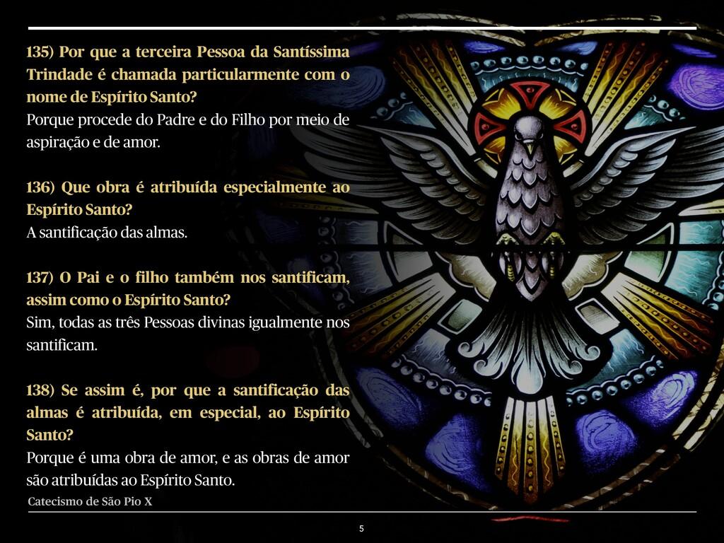 5 135) Por que a terceira Pessoa da Santíssima ...