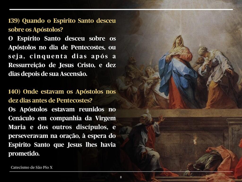 8 139) Quando o Espírito Santo desceu sobre os ...