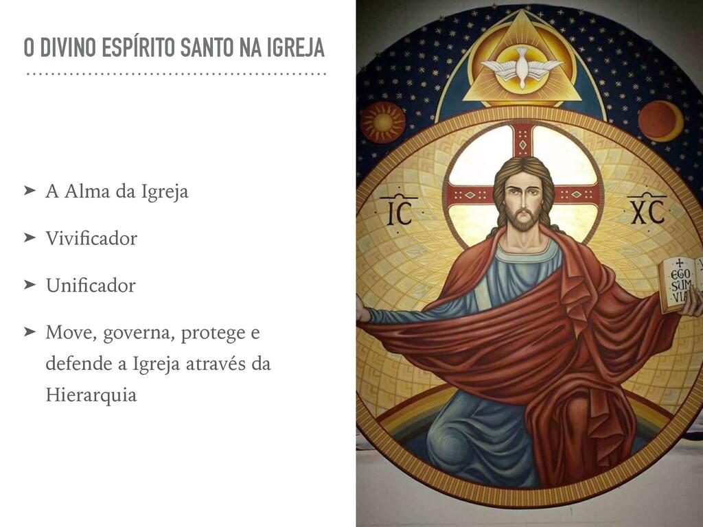 O DIVINO ESPÍRITO SANTO NA IGREJA ➤ A Alma da I...