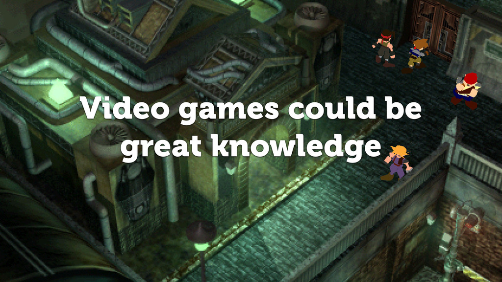 Video games could be great knowledge