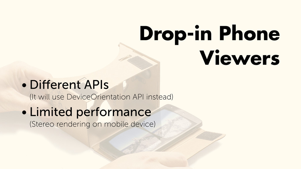 Drop-in Phone Viewers • Different APIs (It wil...