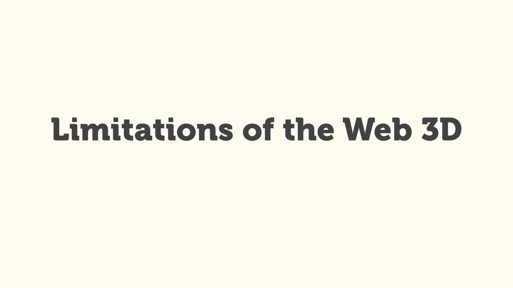 Limitations of the Web 3D