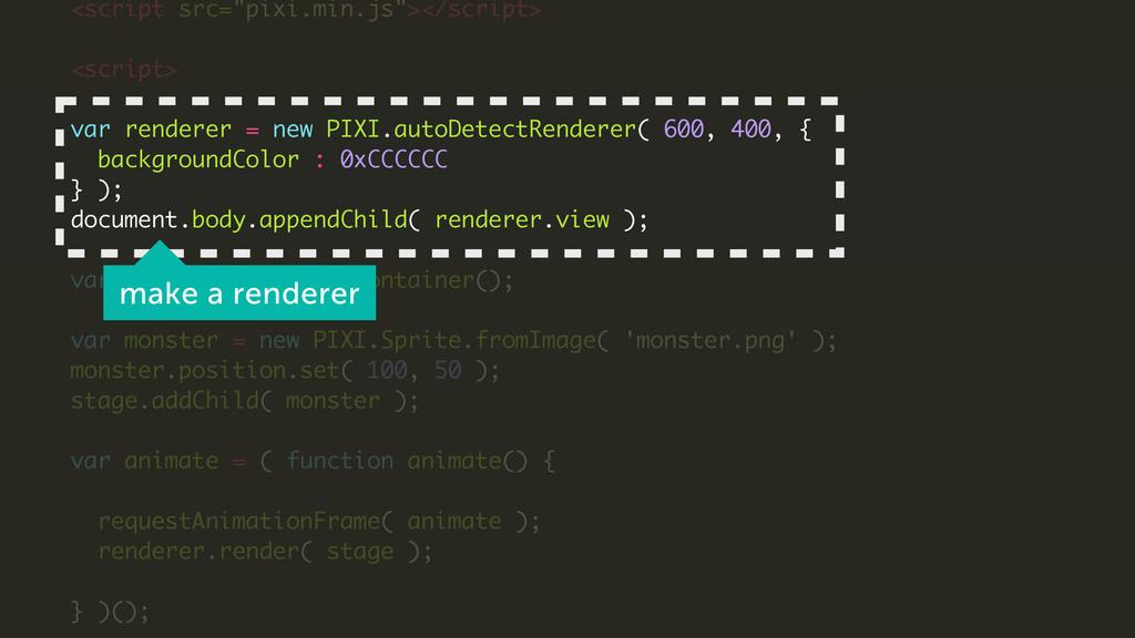 """<script src=""""pixi.min.js""""></script> ! <script> ..."""