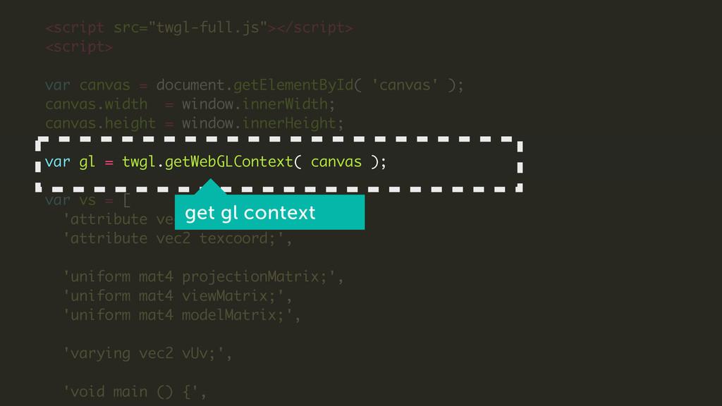 """! <script src=""""twgl-full.js""""></script> <script>..."""