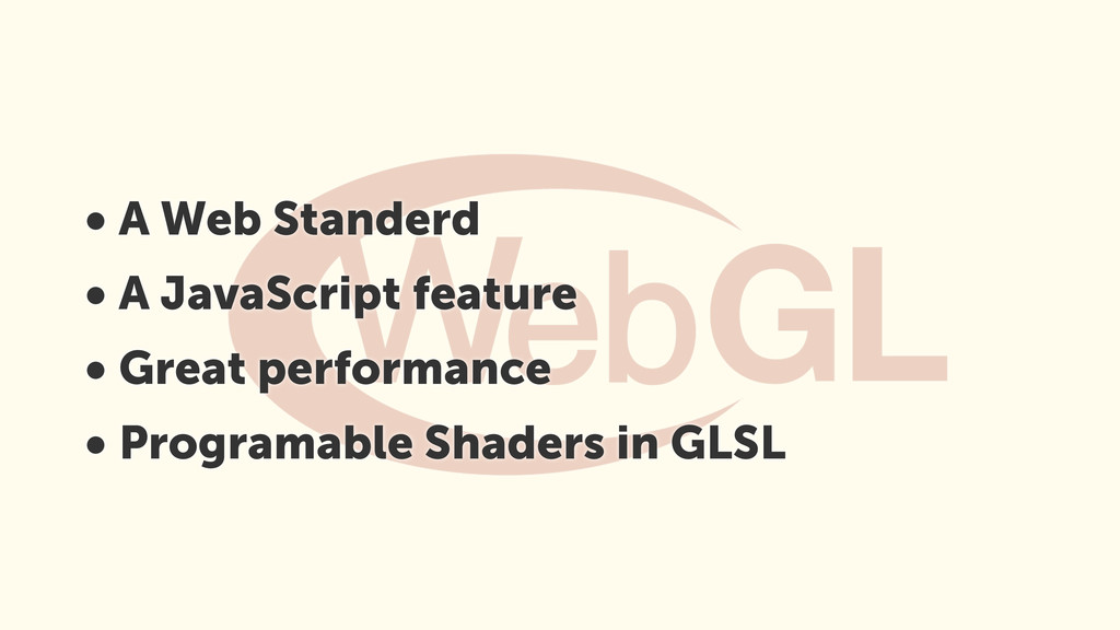 • A Web Standerd • A JavaScript feature • Great...