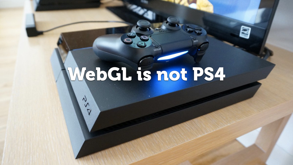 WebGL is not PS4